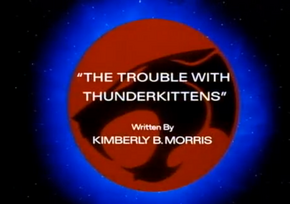 The Trouble With Thunderkittens - Title Card.png