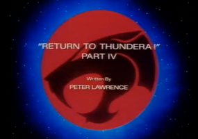 Return to Thundera - Part IV - Title Card.png