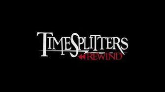 Timesplitters_Rewind_Official_Main_Theme-0