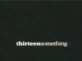 Thirteensomething (TV show)