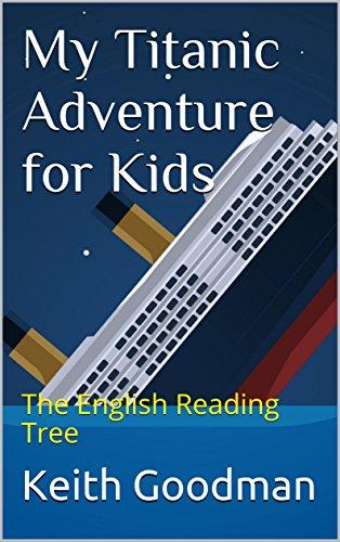 My Titanic Adventure for Kids: The English Reading Tree