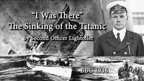 """I Was There - The Sinking of the Titanic"" by Commander Lightoller (BBC, 1936)"
