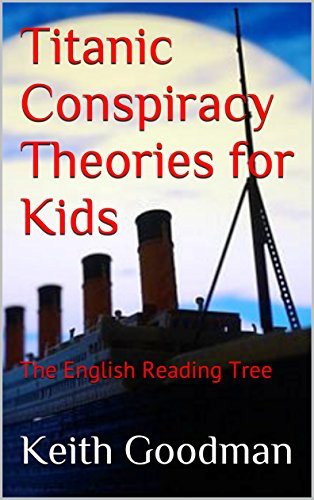 Titanic Conspiracy Theories for Kids: The English Reading Tree