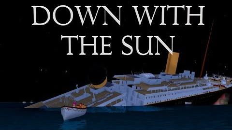Down With The Sun Roblox Titanic Short Film 5000 Subscriber Special