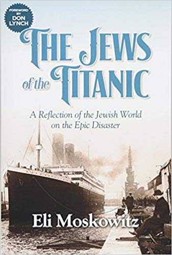 The Jews of the Titanic: A Reflection of the Jewish World on the Epic Disaster