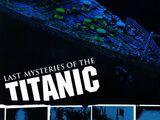 Last Mysteries of the Titanic