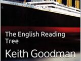 The Titanic for Kids: The English Reading Tree