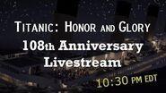 Titanic Honor and Glory 108th Anniversary Livestream