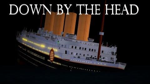 Down By The Head Roblox Titanic Short Film