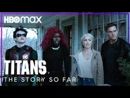 Titans - Everything Leading Up to Season 3 - HBO Max