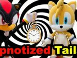 Hypnotized Tails