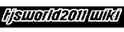 TjsWorld2011 Wikia
