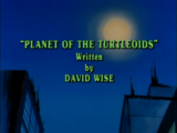 Planet of the Turtleoids (1987 TV series double episode)