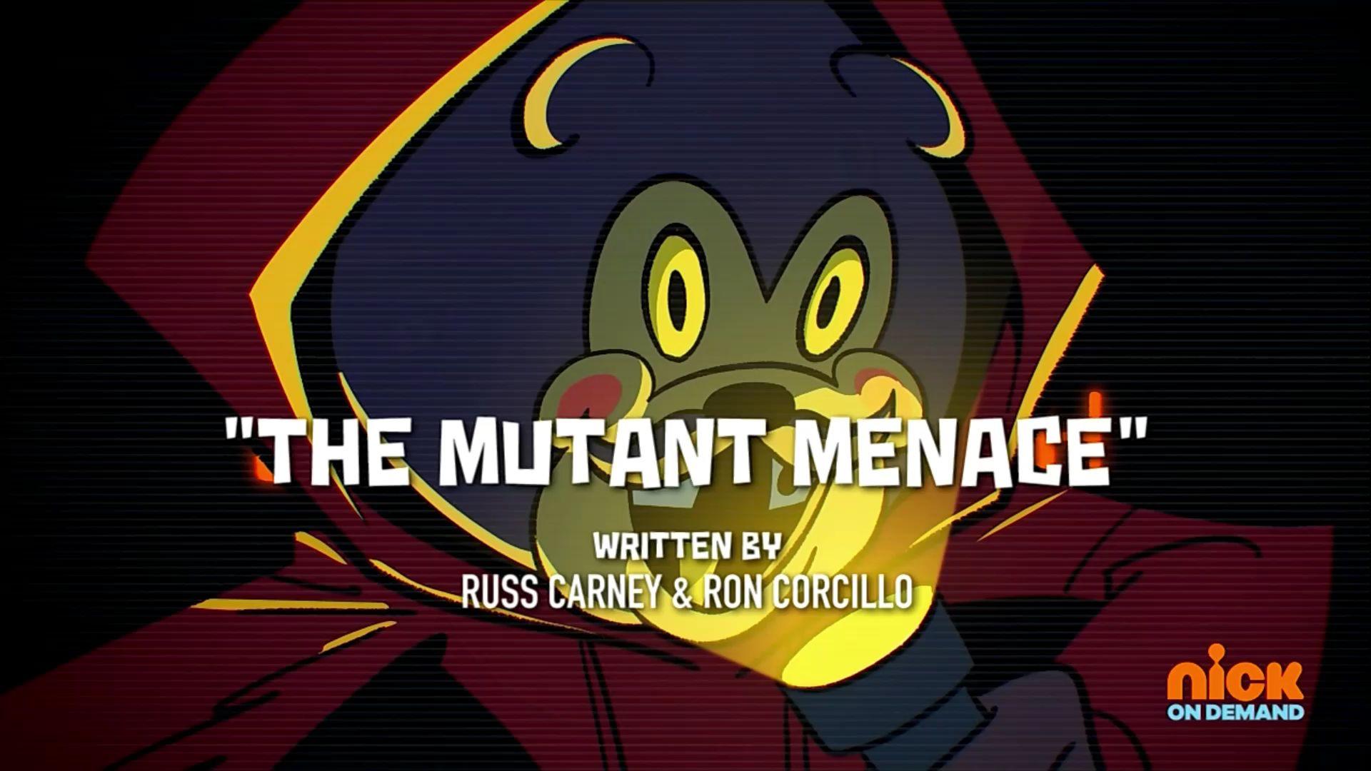 The Mutant Menace