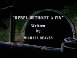 Rebel Without a Fin Title Card.png