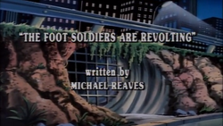 The Foot Soldiers are Revolting Title Card.png