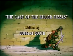 The Case of the KIller Pizzas Title Card.png