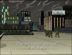 The Shredder Strikes, Part Two.PNG