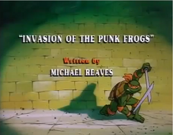 Invasion of the Punk Frogs Title Card.png