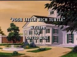 Poor Little Rich Turtle Title Card.png