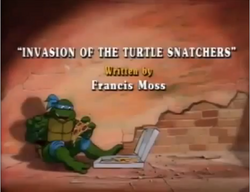 Invasion of the Turtle Snatchers Title Card.png