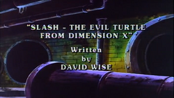 Slash - The Evil Turtle From Dimension X Title Card.png