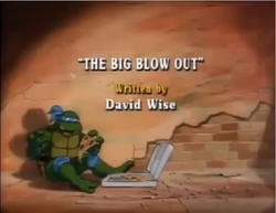 The Big Blow Out Title Card.png