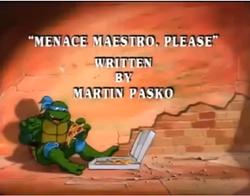 Menace Maestro, Please Title Card.png