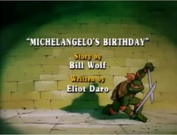 Michelangelo's Birthday Title Card.png