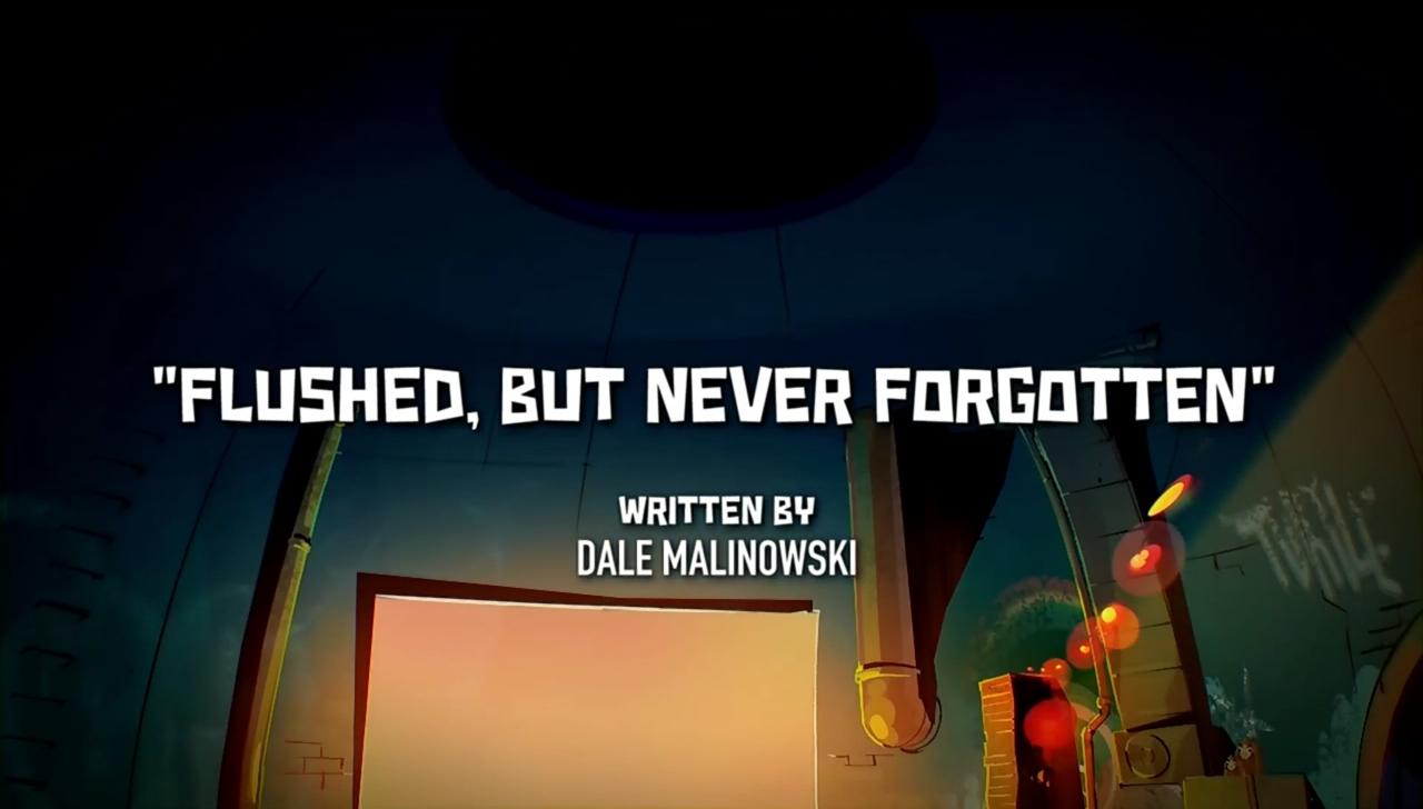Flushed, but Never Forgotten