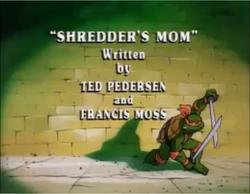 Shredder's Mom Title Card.png