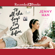 To All the Boys I've Loved Before (Audiobook)