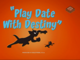 Play Date With Destiny
