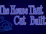 The House That Cat Built