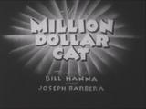 The Million Dollar Cat