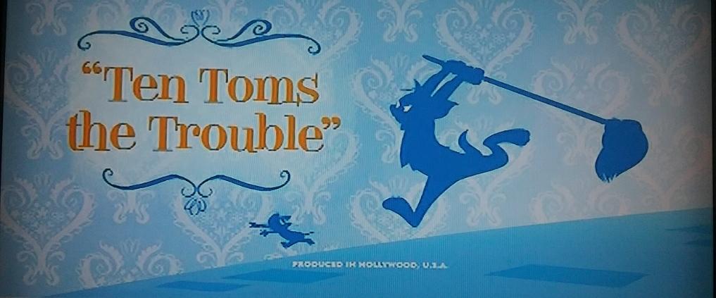Ten Tom's the Trouble