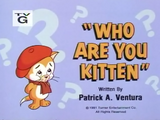 Who Are You Kitten