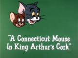 A Connecticut Mouse in King Arthur's Cork