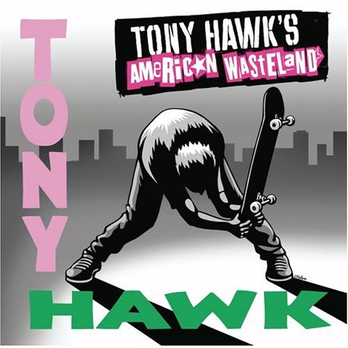 Tony Hawk's American Wasteland (soundtrack) | Tony Hawk's Games Wiki |  Fandom