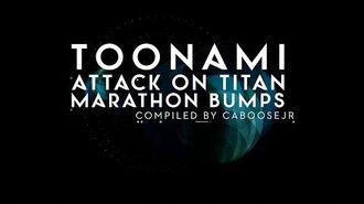 Attack on Titan Marathon Toonami Bumpers