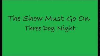 (Three_Dog_Night)_The_Show_Must_Go_On_lyrics