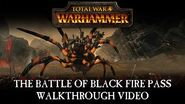 Total War WARHAMMER – The Battle of Black Fire Pass Developer Walkthrough
