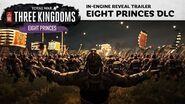 Total War THREE KINGDOMS - Eight Princes Reveal Trailer