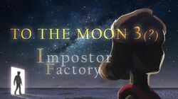 To the Moon 3 - Trailer