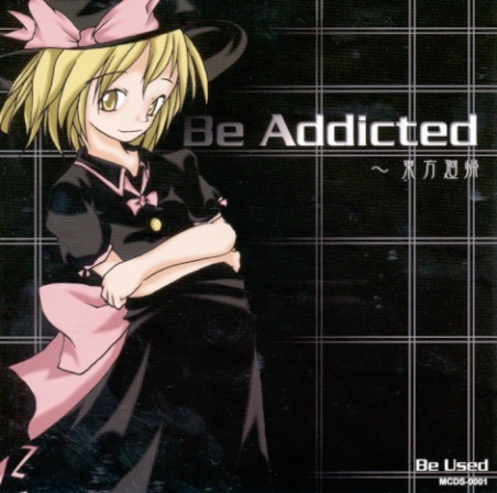 Be Addicted ~ 東方廻帰
