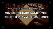 Podcast Rare Vintage Board Games You Need To Play At Least Once