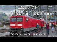 Train Sim World 2- Hauptstrecke Hamburg - Lübeck Coming Soon