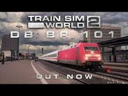 Train Sim World 2 - DB BR 101 Loco Out Now!