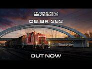Train Sim World® 2- DB BR 363 - Out Now!