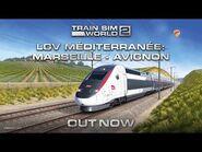 Train Sim World® 2- LGV Méditerranée - Out Now!